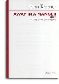 Tavener : Away In A Manger :  SATB