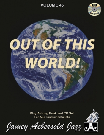 Aebersold Vol.46: Out Of This World: All Instruments: Book & CD