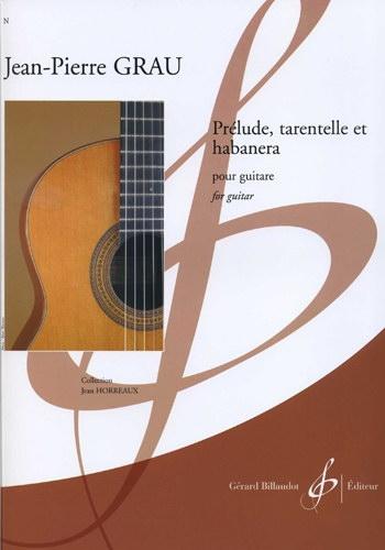 Grau: Prelude Tarentelle And Habanera: Guitar
