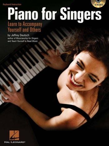 Piano For Singers: Learn To Accompany Yourself And Others: Piano/Keyboard: Book And Cd