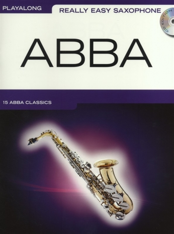 Really Easy Saxophone: Abba: Saxophone Playalong:Book & CD
