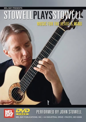 Stowell: Plays Stowell: Music For The Heart And Mind: Guitar: DVD