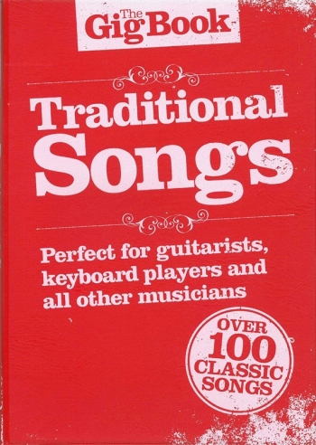 The Gig Book: Traditional Songs: 100 Classic Songs: Top Line & Chords: Guitar Or Keyboard