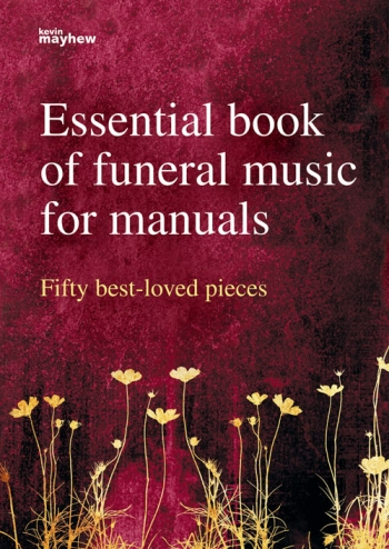 Essential Book Of Funeral Music For Manuals: 50 Best Loved Pieces: Organ