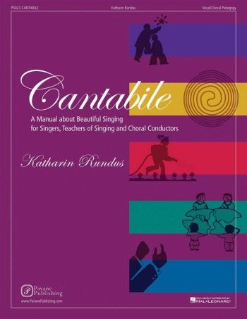 Cantabile: A Manual About Beautiful Singing: Singers Teachers And Choral Conductors