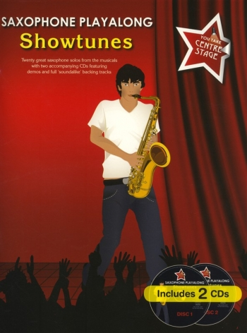 Saxophone Playalong: Showtunes: You Take Centre Stage: Book And CD