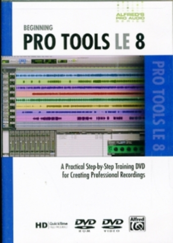 Beginning Pro Tools LE 8 DVD: Alfred Pro Audio