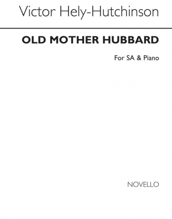 Old Mother Hubbard: Vocal: SA And Piano