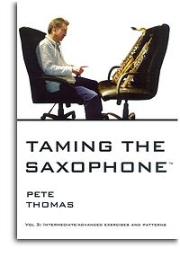 Taming The Saxophone: Intermediate-Advanced: Saxophone