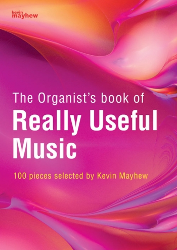 Organists Book Of Really Useful Music: 101 Pieces