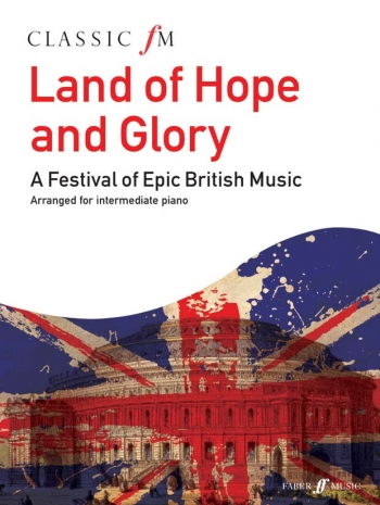 Classic FM: Land Of Hope And Glory: Piano