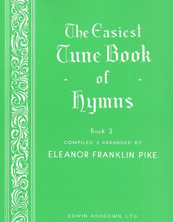 Easiest Tune Book Of Hymns: Book 3: Piano