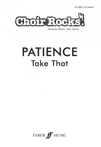 Choir Rocks: Patience: Take That: Vocal: SAB