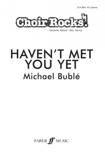 Choir Rocks: Havent Met You Yet: Michael Buble: Vocal: SAB