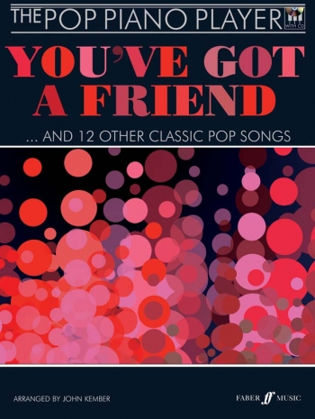 The Pop Piano Player: Youve Got A Friend: 12 Classic Pop Songs: Piano: Book And CD