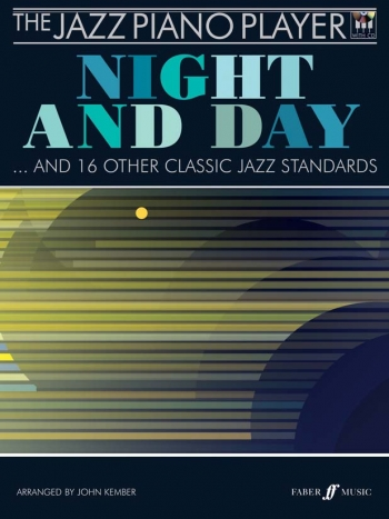 The Jazz Piano Player: Night And Day: The Jazz Piano Player: 16 Classic Jazz Standards: Piano: Book