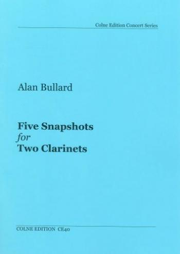 Bullard: Five Snapshots For Two Clarinets