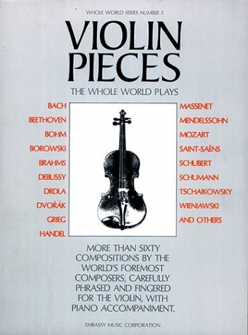 Violin Pieces The Whole World Plays: Violin And Piano
