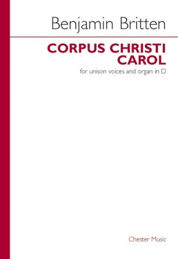 Corpus Christi Carol: Unison Voice And Organ In D