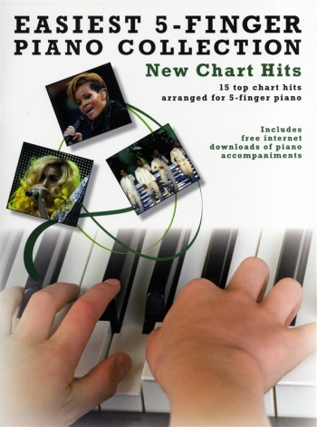 Easiest  5 Finger Piano Collection: New Chart Hits: 15 Top Chart Hits: PIano