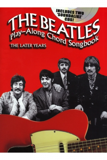 Beatles Play Along Chord Songbook: The Later Years: Words & Guitar Chords With 2 Soundalike Cds