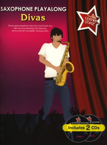 Saxophone Playalong: Divas: You Take Centre Stage: Book And CD