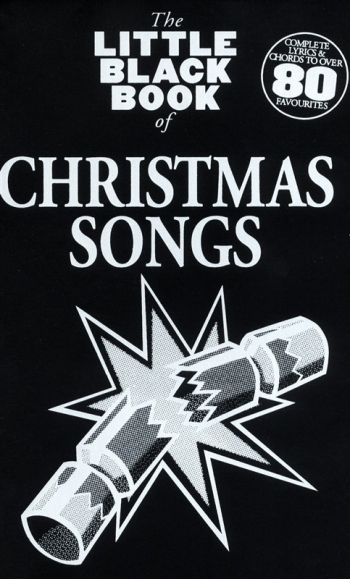 Little Black Songbook: Christmas Songs: Lyrics & Chords