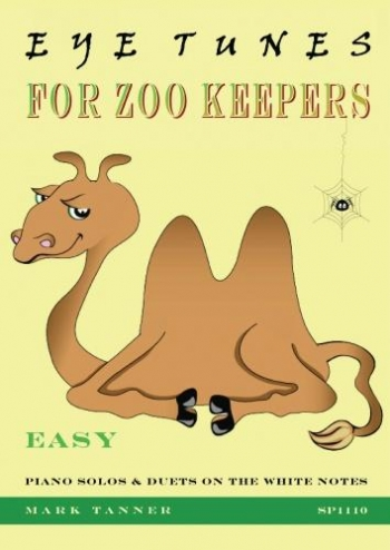 Eye Tunes: For Zoo Keepers: Easy Solos And Duets On The White Notes: Piano