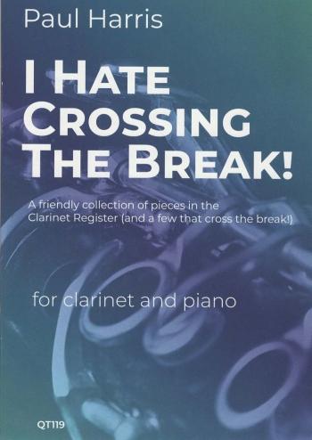 I Hate Crossing The Break: Clarinet & Piano (Paul Harris)