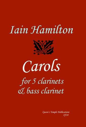 Hamilton: Carols: For 5 Bb clarinets & bass clarinet.
