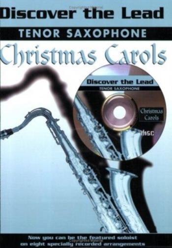 Discover The Lead: Christmas Carols: Tenor Sax: Bk&cd