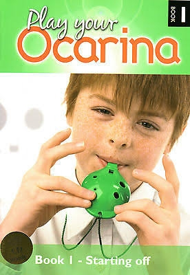 Play Your Ocarina: Book1: Starting Off : Book And Ocarina