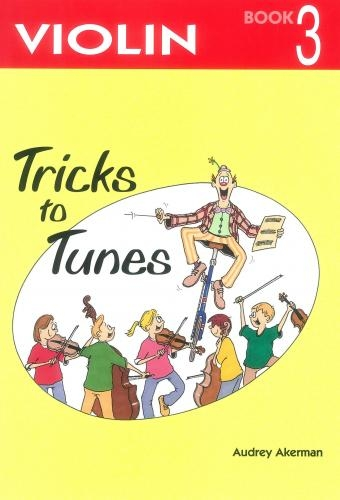 Tricks To Tunes Book 3: Violin (akerman)