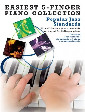 Easiest  5 Finger Piano Collection - Popular Jazz Standards: 15 Popular