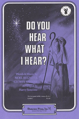 Do You Hear What I Hear: Vocal: SA  (simeone)