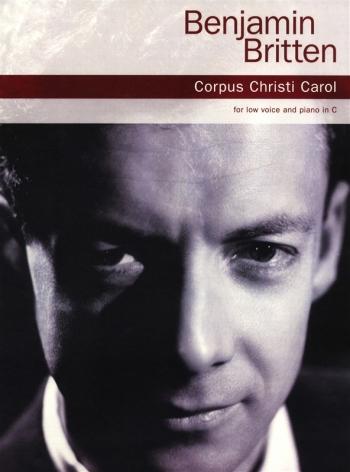 Britten: Corpus Christi Carol: Low Voice And Piano In C