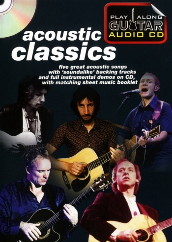 Play Along Guitar Audio CD: Acoustic Classics:  Five Of Their Greatest Songs : Sheet And Backing Cd