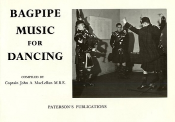 Captain John A. MacLellan: Bagpipe Music For Dancing