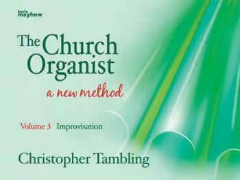 The Church Organist A New Method: Vol 3: Improvisation