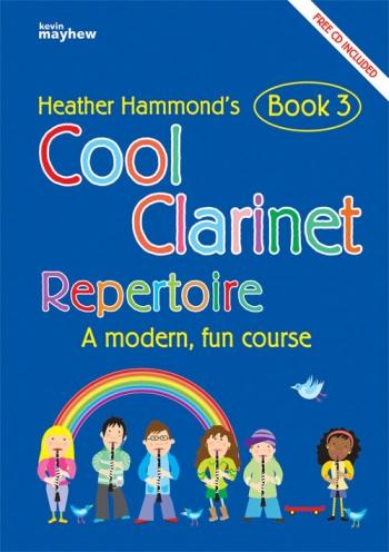 Cool Clarinet: Repertoire: Book 3 Book & Cd (Hammond)