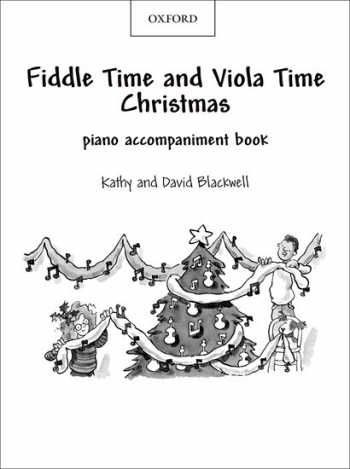 Fiddle Time And Viola Time Christmas: Piano Accompaniment (Blackwell)