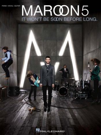 Maroon 5: It Wont Be Soon Before Long