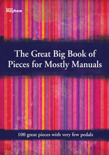 The Great Big Book Of Pieces For Mostly  Manuals -  100 Pieces - Organ