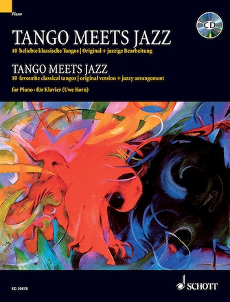 Tango Meets Jazz: 10 Favourite Classical Tangos: Piano: Bk & Cd