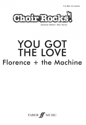 Choir Rocks: You Got The Love: Florence & The Machine: Vocal: SAB