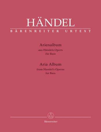 Aria Album: Handels Operas For Bass: Vocal: From Handel Operas (Barenreiter)