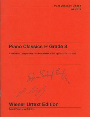 Piano Classics @ Grade 8 - A Selection Of Reportoire For The ABRSM Piano Syllabus 2011-2012: Piano