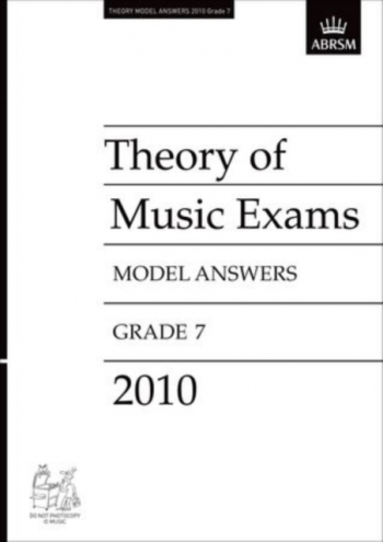 ABRSM: Music Theory Past Papers 201 Model Answers Grade 7