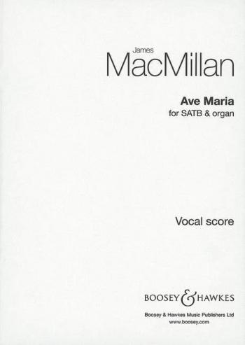 Macmillan: Ave Maria: Satb And Organ: Vocal Score