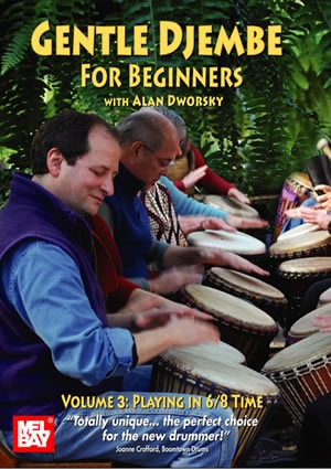 Gentle Djembe For Beginners: Vol3: Playing In 6/8 Time: Drum: DVD